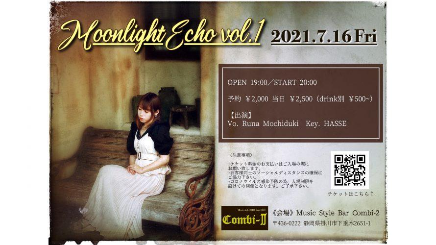 ●7/16(金) Moonlight Echo vol.1
